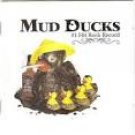 mud ducks - #1 hit record CD 2003 yebo productions 10 tracks used mint