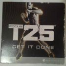 focus T25 get it done DVD 9-discs 2013 beachbody used