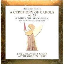 benjamin britten - ceremony of carols op. 28 - children's choir of the golden harp CD 1998 fine tune
