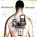 these green eyes - house of glass CD 2005 martyr records 11 tracks used mint