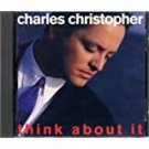 charles christopher - think about it CD 1992 charisma 10 tracks used mint