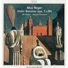 max reger - violin sonatas opp. 1 & 84 ulf wallin + roland pontinen CD 1999 cpo deutschlandradio