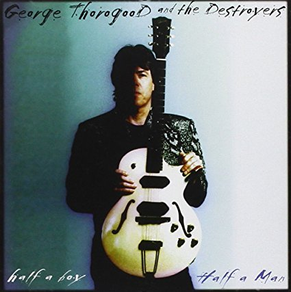 george thorogood and the destroyers - half a boy half a man CD 1999 CMC BMG 11 tracks used mint