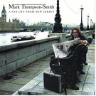 mark Thompson-smith - a far cry from new jersey CD 1998 mainframe records 11 tracks used mint