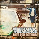 iwrestledabearonce - late for nothing CD 2013 century media 12 tracks new