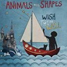animals and shapes - wish them well CD 2013 7 tracks new