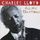 charles lloyd - all my relations CD 1995 ECM 8 tracks used mint