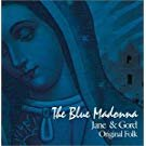 blue madonna - jane & gord original folk CD 2002 10 tracks used mint