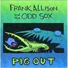 frank allison and the odd sox - pig out CD 1993 dazy / waterdog records 15 tracks used mint