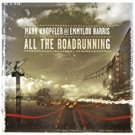 mark knopfler and emmylou harris - all the roadrunning CD 2006 none such warner 12 tracks new