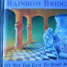 rainbow bridge - it's not too late to start again CD 1995 metro 11 tracks used mint
