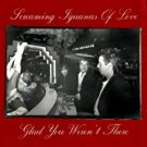 screaming iguanas of love - glad you weren't here CD 1992 naked language ichiban 13 tracks used mint