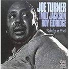 joe turner milt jackson roy elderidge - nobody in mind CD 1992 fantasy ojc 8 tracks used mint