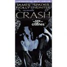 crash - james spader + holly hunter VHS 1997 new line NC-17 100 minutes used mint