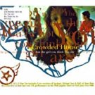 crowded house - not the girl you think you are part 1 CD 4 tracks 1996 capitol used mint