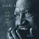 little hatch - rock with me baby CD 2002 APO 13 tracks used mint