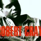 robert cray - take your shoes off CD 1999 rykodisc 12 tracks used mint
