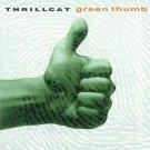 thrillcat - green thumb CD 1994 justice 4AD 7 tracks new