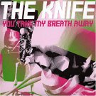 the knife - you take my breath away CD single 2005 rabid 3 tracks used mint