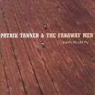 patrik tanner & the faraway men - sparks would fly CD 1998 dark one 11 tracks used mint