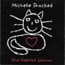 michelle shocked - kind hearted woman CD 1996 private music 10 tracks used mint