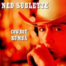 ned sublette - cowboy rumba CD 1999 palm pictures 10 tracks used mint