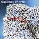 matt balitsaris + jeff berman - an echoed smile CD 1997 palmetto 10 tracks used mint