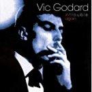 vic godard - in t.r.o.u.b.l.e. again CD 1999 tugboat 15 tracks used mint
