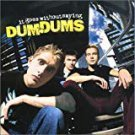dum dums - it goes without saying CD 2000 MCA 12 tracks used mint