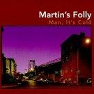 martin's folly - man it's cold CD 1999 tar hut 11 tracks used mint