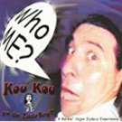 Kou Kou an da ZydeBeaT - who me? CD 1999 psy press made in canada 12 tracks used like new