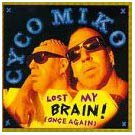 cyco miko - lost my brain! (once again) CD 1996 sony epic 11 tracks used mint