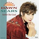 dawn sears - nothin' but good CD 1994 MCA decca 10 tracks used like new