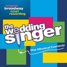 wedding singer - original broadway cast recording CD 2006 sony 22 tracks used mint