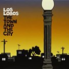 los lobos - the town & the city CD 2006 mammoth hollywood 13 tracks used like new