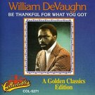 william devaughn - be thankful for what you got CD 1993 collectables 9 tracks used like new