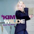 kim wilde - never say never CD 2006 EMI 14 tracks used like new