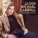 jason michael carroll - waitin' in the country CD 2007 arista used like new