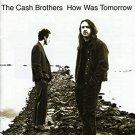 cash brothers - how was tomorrow CD 2001 zoe 11 tracks new