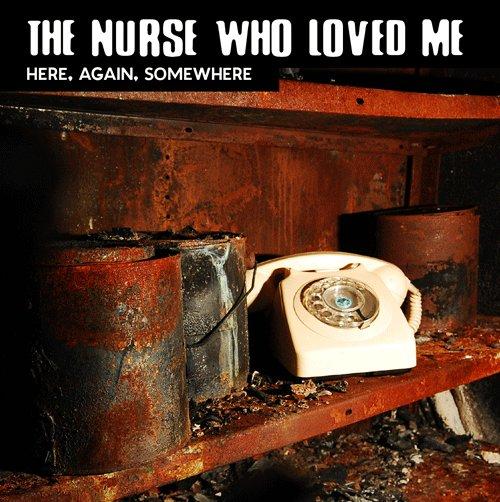 The Nurse Who Loved Me - Here, Again, Somewhere - Mini Album