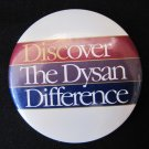 Vintage DISCOVER THE DYSAN DIFFERENCE Pinback Button 3 In White Colorful
