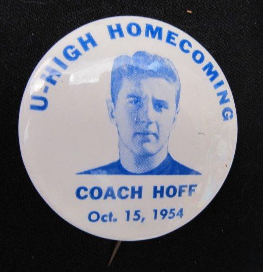 Vintage 1954 U-High University High Homecoming Coach Hoff Pinback Button 2.25 In Bluehawks Iowa