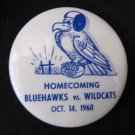Vintage 1960 U-High University High Homecoming Pinback Button 2.25 In Bluehawks Iowa