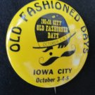 Vintage IOWA CITY OLD FASHIONED DAYS OCT 3-4-5 Pinback Button 2.25 In