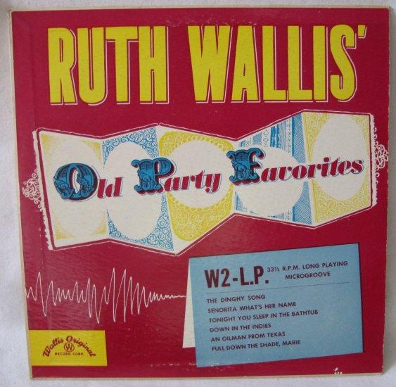 RUTH WALLIS Old Party Favorites WORC Wallis Original W2-LP 10 Inch 33 RPM c1948 Vinyl Record Album