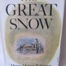 The Great Snow Henry Morton Robinson 1st Edition Hardcover Book 1947 Simon Schuster 4th Printing