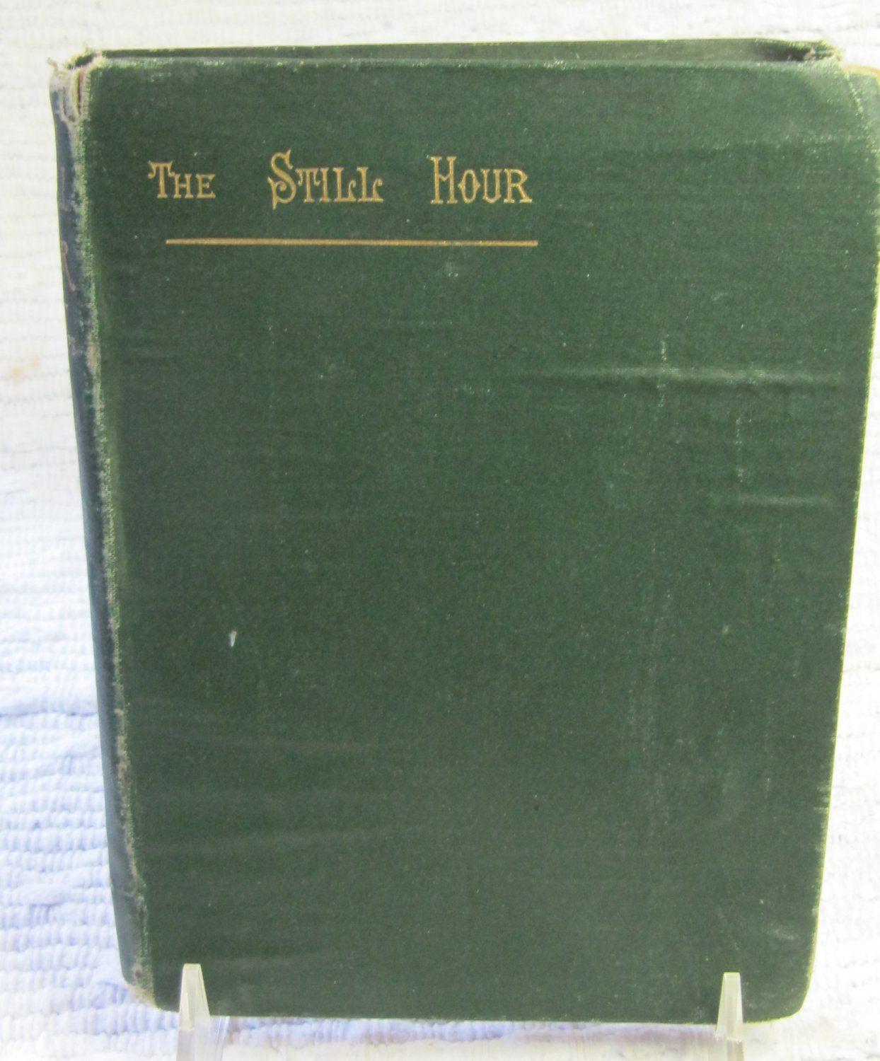 Original Antique c 1885 The Still Hour Hardcover Prayer Book Religious Meditations by Austin Phelps