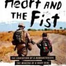 The Heart and The Fist by Eric Greitens Paperback Book