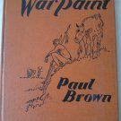 War Paint An Indian Pony by Paul Brown Children's Hardcover Book Illustrations (c) 1936 Horse