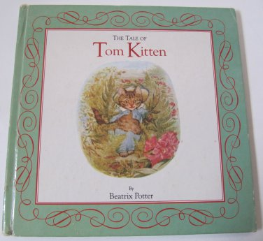 The Tale of Tom Kitten by Beatrix Potter (c) 1993 Hardcover Book Illustrated